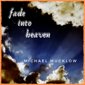 fade-into-heaven-by-guitarist-michael-mucklow
